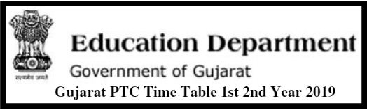 Gujarat PTC Time Table 1st 2nd Year 2019