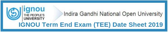 IGNOU Term End Exam (TEE) Date Sheet/Time Table June 2019