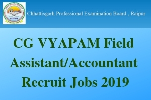 CG VYAPAM Field Assistant/Accountant Recruit Jobs 2019