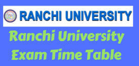 Ranchi University Part 1 2 3 Exam Time Table 2020