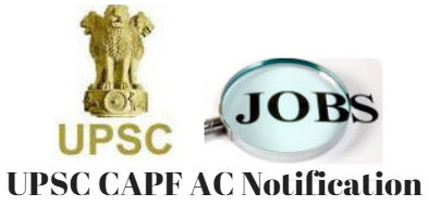UPSC CAPF AC Notification