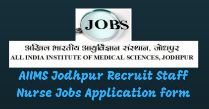 AIIMS Jodhpur Recruit Staff Nurse Jobs Application form