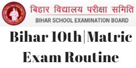Bihar 10th Matric Exam Routine