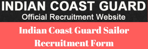 Indian Coast Guard Sailor Recruitment Form