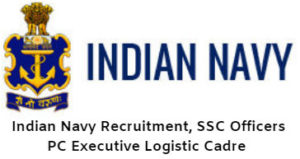 Indian Navy Recruitment, SSC Officers PC Executive Logistic Cadre