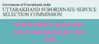 UKSSSC FOREST GUARD JOBS NOTIFICATION APPLICATION FORM