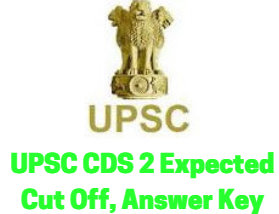UPSC CDS 2 Expected Cut Off, Answer Key