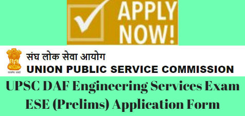 UPSC DAF Engineering Services Exam ESE (Prelims) Application Form