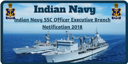 Indian Navy SSC Officer Executive Branch Notification 2018