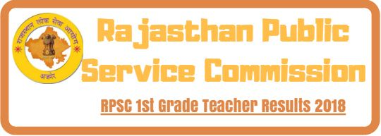 RPSC 1st Grade Teacher Results 2018