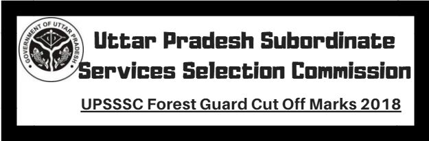 UPSSSC Forest Guard Cut Off Marks 2018