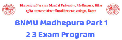BNMU Madhepura Part 1 2 3 Exam Program
