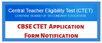 CBSE CTET Application Form Notification