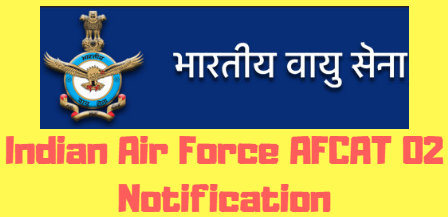 Indian Air Force AFCAT 02 Notification