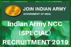 Indian Army NCC (SPECIAL) RECRUITMENT 2019