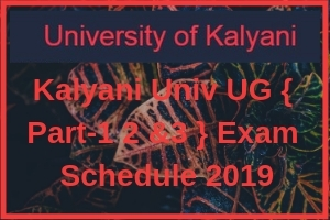 Kalyani Univ UG { Part-1 2 &3 } Exam Schedule 2019
