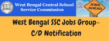West Bengal SSC Jobs Group-C D Notification