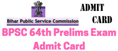 BPSC 64th Prelims Exam Admit Card