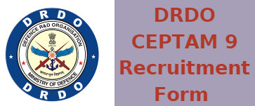 DRDO CEPTAM 9 Recruitment Form 2019