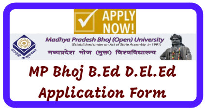 MP Bhoj B.Ed D.El.Ed Application Form