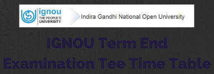 IGNOU Term End Examination Tee Time Table