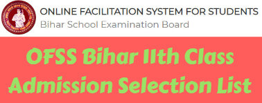 OFSS Bihar 11th Class Admission Selection List