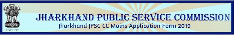 Jharkhand JPSC CC Mains Application Form 2019