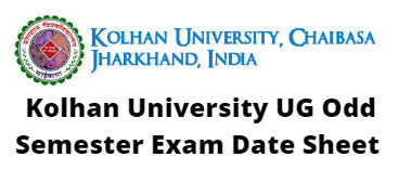 Kolhan University UG Odd Semester Exam Date Sheet
