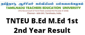 TNTEU B.Ed M.Ed 1st 2nd Year Result