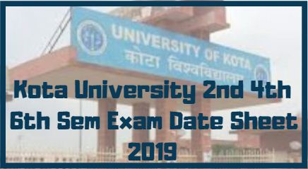 Kota University 2nd 4th 6th Sem Exam Date Sheet 2019