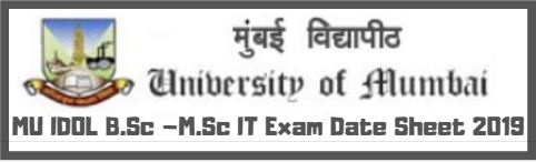MU IDOL B.Sc –M.Sc IT Exam Date Sheet 2019