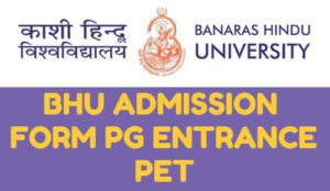 BHU ADMISSION FORM PG ENTRANCE PET