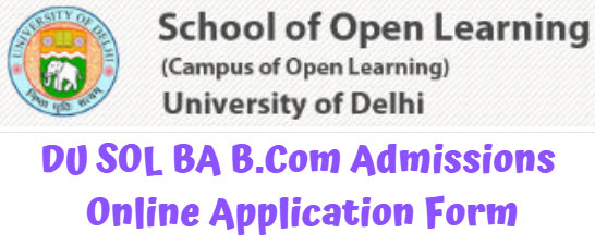 DU SOL BA B.Com Admissions Online Application Form