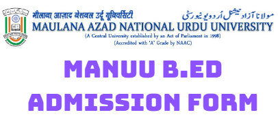 MANUU B.Ed Admission Form