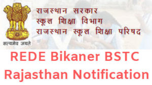REDE Bikaner BSTC Rajasthan Notification
