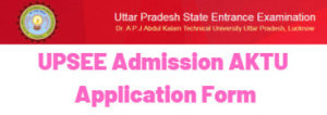 UPSEE Admission AKTU Application Form