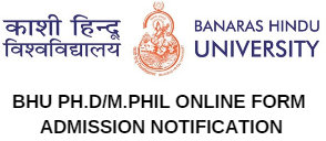 BHU PH.D M.PHIL ONLINE FORM ADMISSION NOTIFICATION
