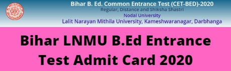 Bihar LNMU B.Ed Entrance Test Admit Card 2020