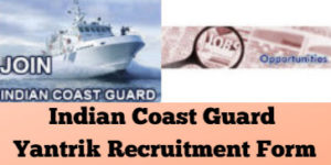 Indian Coast Guard Yantrik Recruitment Form