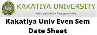 Kakatiya Univ Even Sem Date Sheet