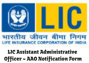 LIC Assistant Administrative Officer ~ AAO Notification Form