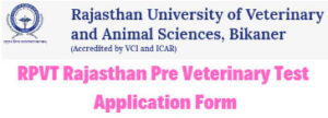 RPVT Rajasthan Pre Veterinary Test Application Form