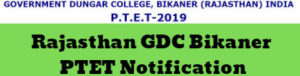 Rajasthan GDC Bikaner PTET Notification