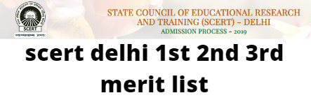 scert delhi 1st 2nd 3rd merit list