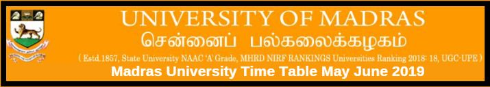 Madras University Time Table May June 2019
