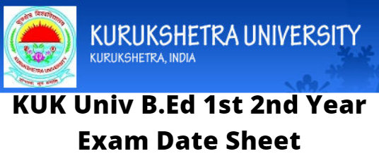 KUK Univ B.Ed 1st 2nd Year Exam Date Sheet