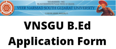 VNSGU B.Ed Application Form